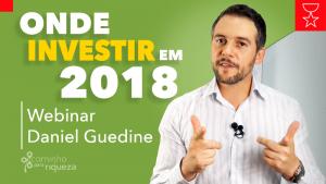 Onde Investir em 2018 - Webinar!